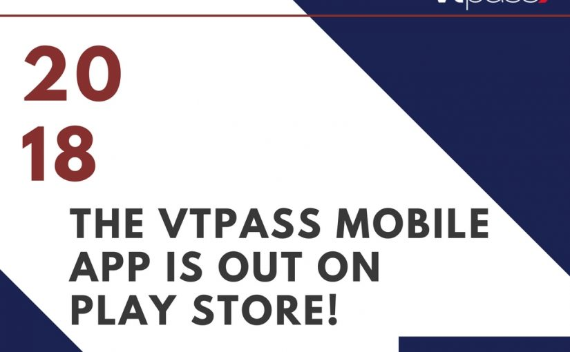 HAVE YOU DOWNLOADED THE VTPASS APP?