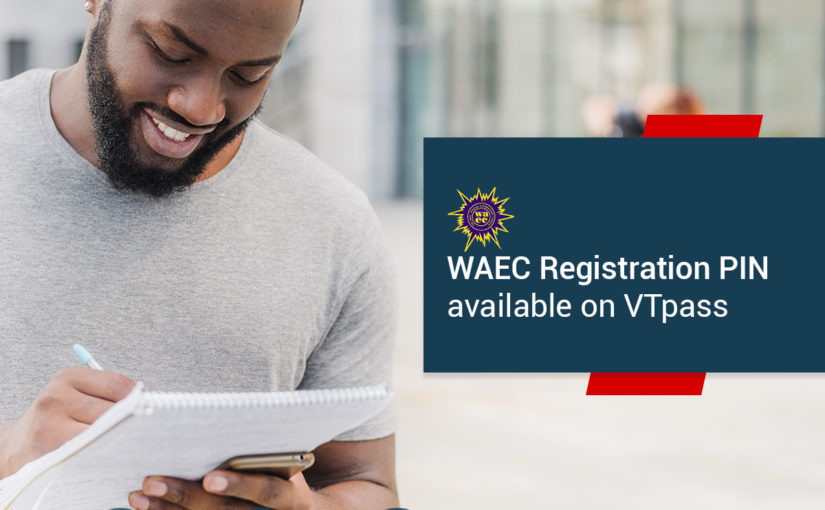 WAEC/GCE 2020 Registration PIN Now Available On VTpass