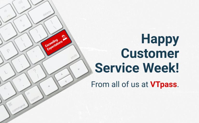 Happy Customer Service Week!